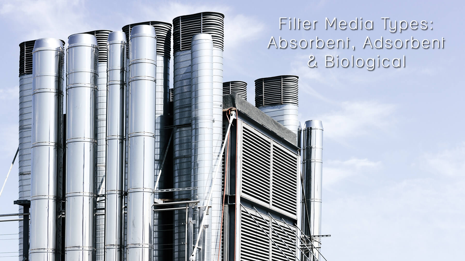 Filter Media Types – Absorbent, Adsorbent and Biological