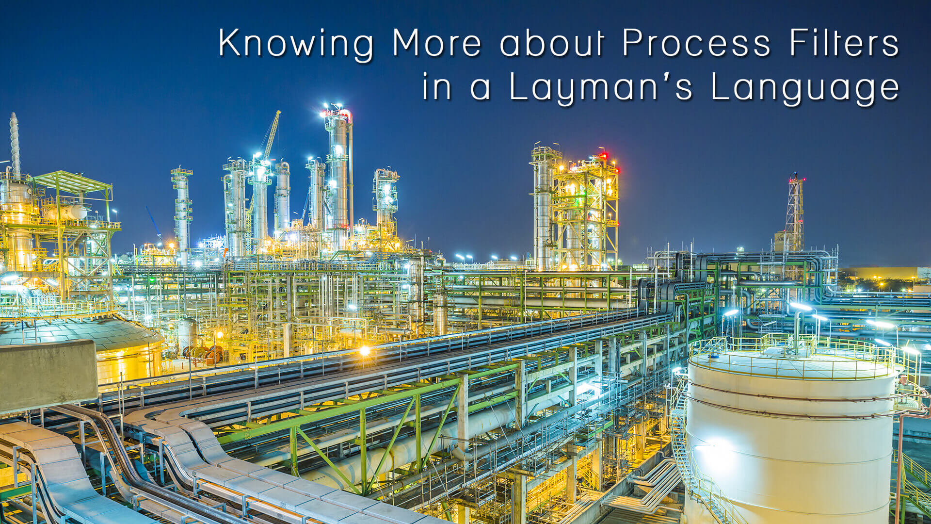 Knowing More about Process Filters in a Lay Man's Language