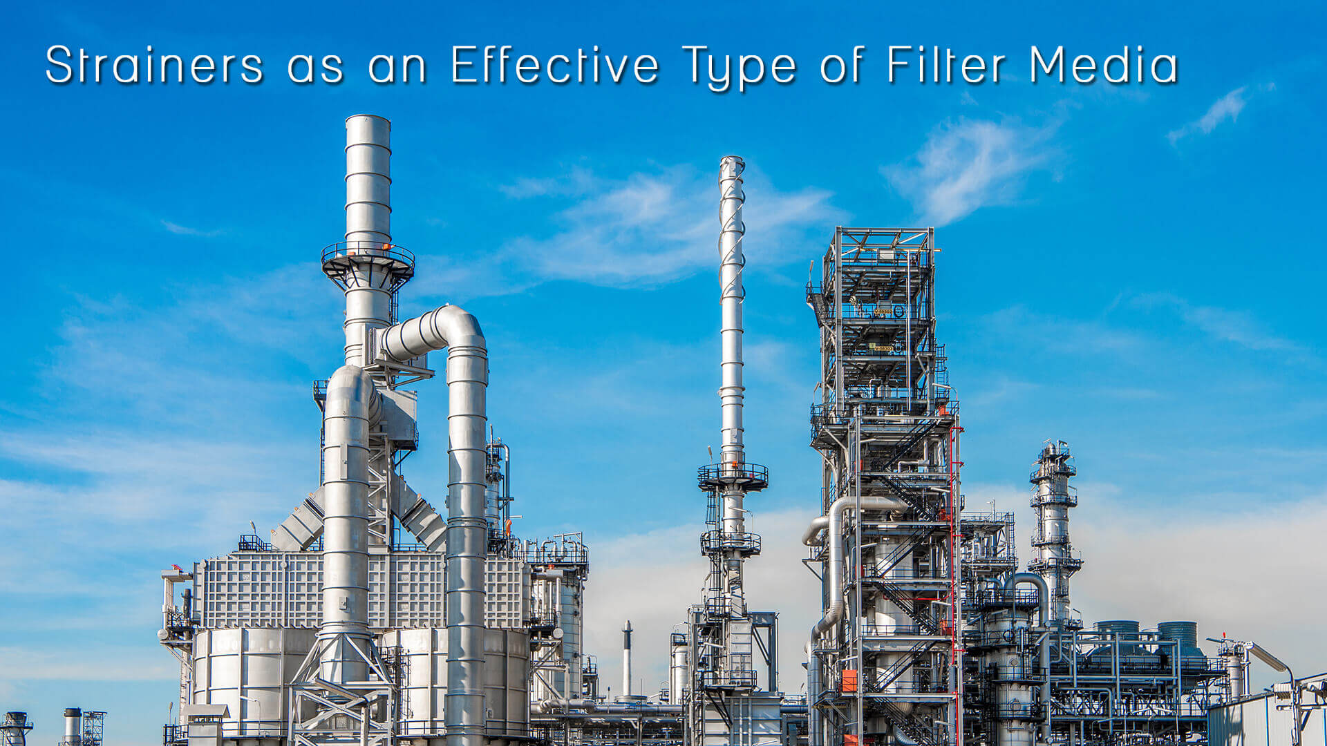 Strainers as an Effective Type of Filter Media
