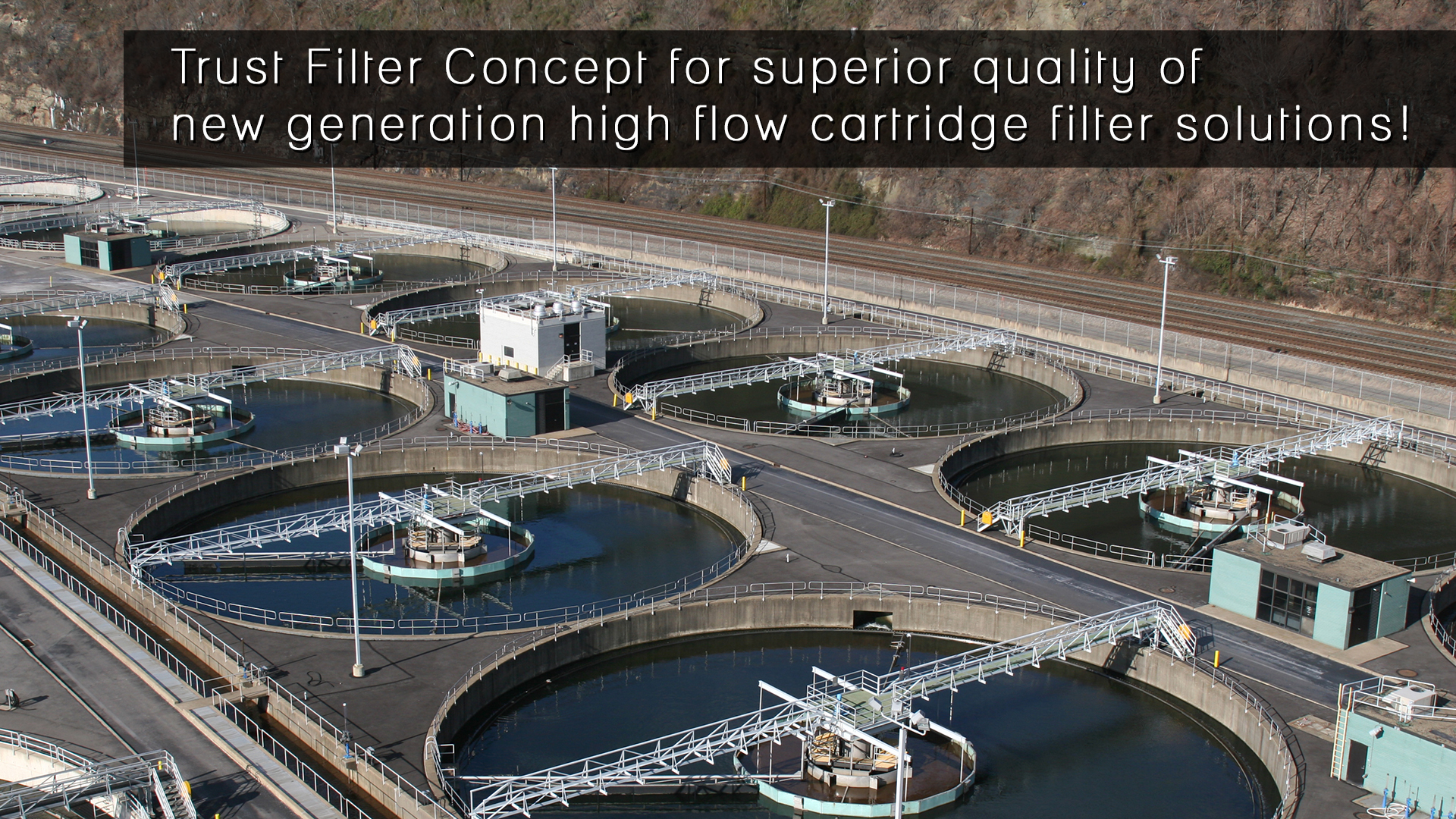 Trust Filter Concept for superior quality of new generation high flow cartridge filter solutions