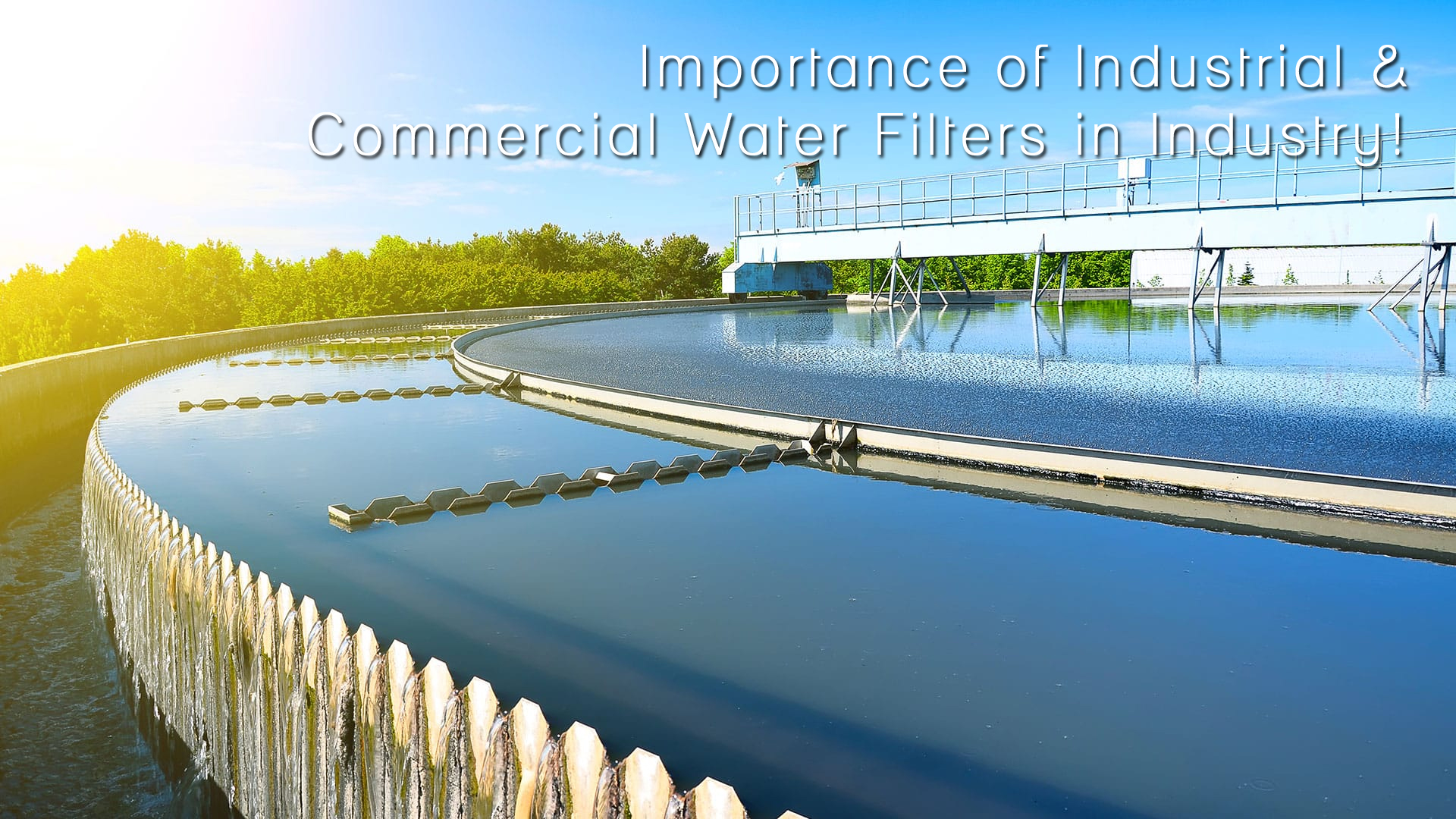 Importance of Industrial & Commercial Water Filters in Industry!